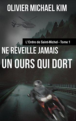 Ne réveille jamais un ours qui dort: L'ordre de Saint-Michel - Tome 1