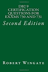 DB2 9 Certification Questions for Exams 730 and 731: Second Edition