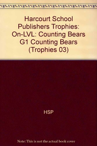 Harcourt School Publishers Trophies: On-LVL: Counting Bears G1 Counting Bears (Trophies 03)