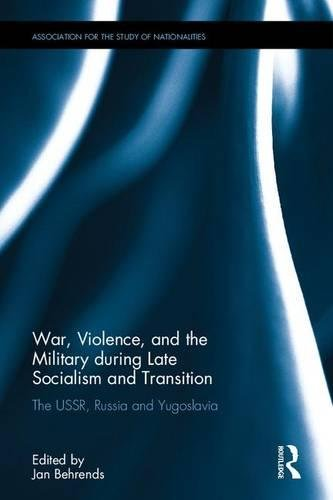 The Return to War and Violence: Case Studies on the USSR, Russia, and Yugoslavia, 1979-2014 (Association for the Study of Nationalities)