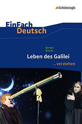 EinFach Deutsch ...verstehen. Interpretationshilfen: EinFach Deutsch ...verstehen: Bertolt Brecht: Leben des Galilei