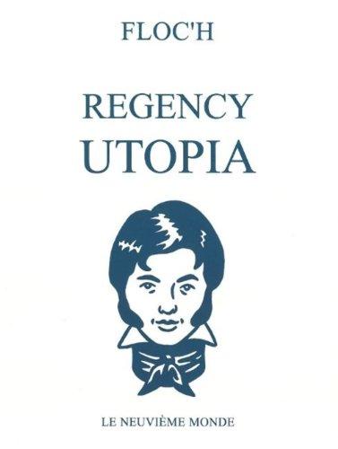 Regency Utopia