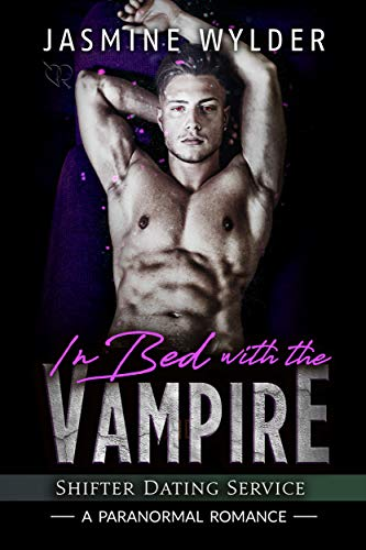 In Bed with the Vampire: A Paranormal Romance (Shifter Dating Service Book  3)