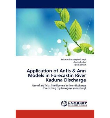 Application of Anfis & Ann Models in Forecastin River Kaduna Discharge (Paperback) - Common