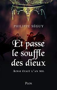 Et passe le souffle des dieux par Philippe Séguy