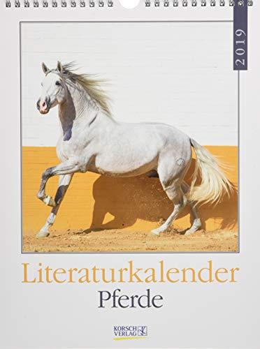 Literaturkalender Pferde 2019: Literarischer Wochenkalender * 1 Woche 1 Seite * literarische Zitate und Bilder * 24 x 32 cm