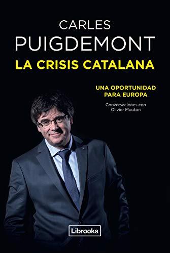La crisis catalana: Una oportunidad para Europa (Testimonia) por Carles Puigdemont