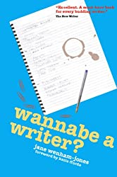 Wannabe a Writer? -  hilarious, informative guide to getting published (Secrets to Success Writing Series Book 1) (English Edition)