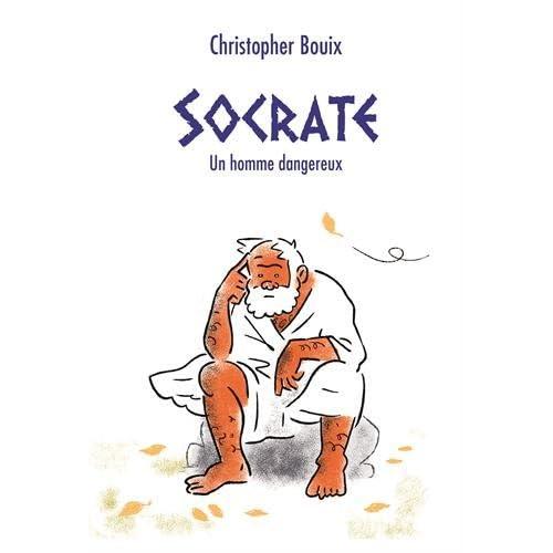 Socrate : Un homme dangereux