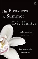 The Pleasures of Summer by Evie Hunter (2013-06-25)
