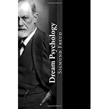 Dream Psychology: Psychoanalysis for Beginners