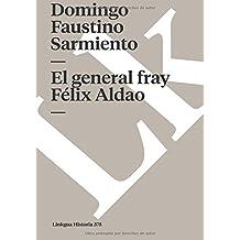 El general fray Félix Aldao (Memoria) (Spanish Edition)