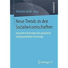 Neue Trends in den Sozialwissenschaften: Innovative Techniken für qualitative und quantitative Forschung