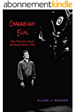 Channeling Elvis: How Television Saved the King of Rock 'n' Roll (English Edition)