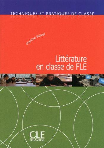 Littérature en classe de FLE - Techniques et pratiques de classe - Livre
