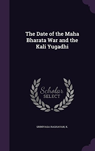 The Date of the Maha Bharata War and the Kali Yugadhi