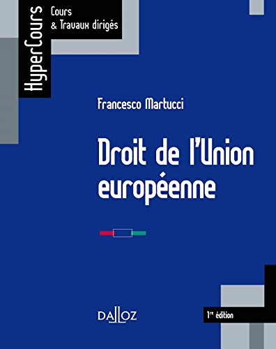 Droit de l'Union europenne - 1re dition