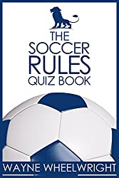 The Soccer Rules Quiz Book (English Edition)