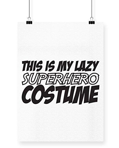 hippowarehouse diese ist My Lazy Superhero Kostüm Bedruckte Poster Wall Art Wand-Design A4 weiß (Anti Hero Kostüme)