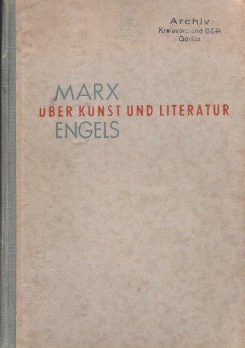 Karl Marx - Friedrich Engels. Über Kunst und Literatur. Eine Sammlung aus ihren Schriften (Engel Sammlung)