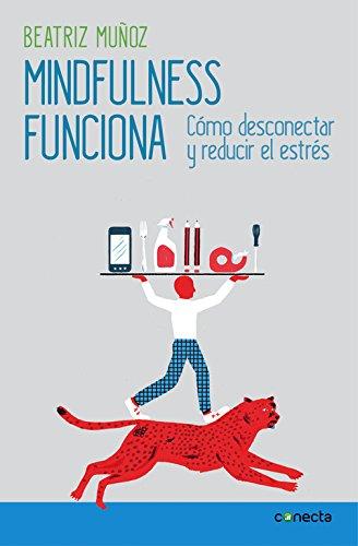 Descargar Libro Mindfulness Funciona (CONECTA) de Beatriz Muñoz Álvarez