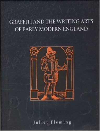Graffiti and the Writing Arts of Early Modern England by Fleming, Juliet (2009) Hardcover