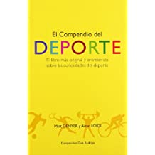 El compendio del deporte : el libro más original y divertido sobre las curiosidades del deporte