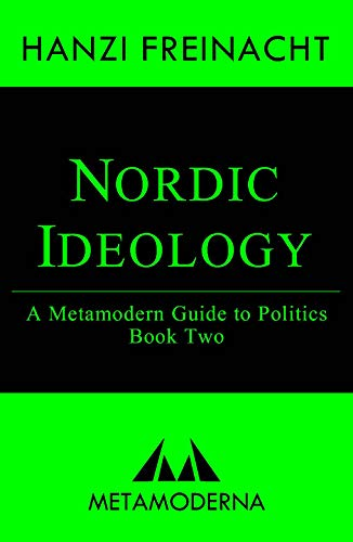 Nordic Ideology: A Metamodern Guide to Politics, Book Two (Metamodern Guides 2) (English Edition)