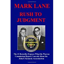 Rush To Judgment: The #1 Bestseller That Dares to Reveal What the Warren Report Concealed About the Assassination of John F. Kennedy by Lane, Mark (2013) Paperback