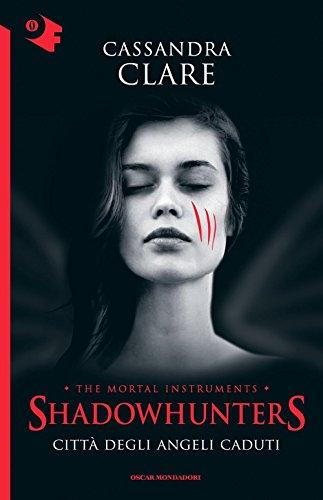 Città degli angeli caduti. Shadowhunters. The mortal instruments: 4