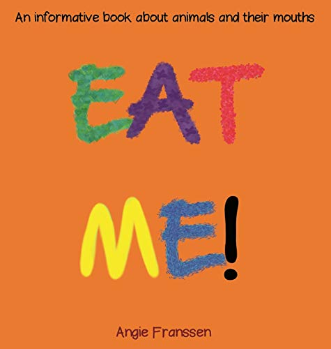EAT ME!: An informative book about animals and their mouths (NatureCulture Series)