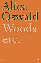 Woods etc. by Alice Oswald (2005-05-05)