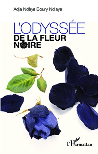 L'odyssée de la fleur noire par NDIAYE ADJA NDEYE BOURY