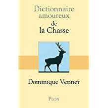 Dictionnaire amoureux de la chasse