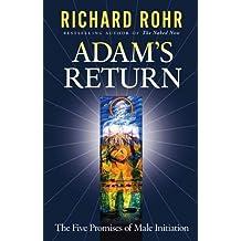 Adam's Return - Five Promises of Male Initiation: 14