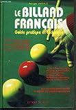 Le billard français - Guide pratique et technique