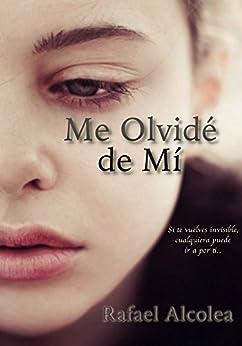 Me olvidé de mí (Spanish Edition) by [Alcolea Harold, Rafael]