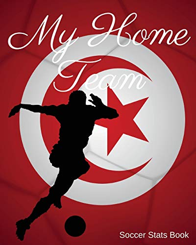 My Home Team: Tunisia Soccer Stats Book por Mike Murphy