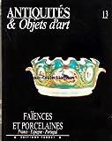 ANTIQUITES ET OBJETS D'ART [No 13] du 01/11/1990 - FAIENCES ET PORCELAINES - FRANCE- ESPAGNE ET PORTUGAL