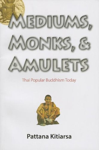 Price comparison product image Mediums,  Monks,  and Amulets: Thai Popular Buddhism Today
