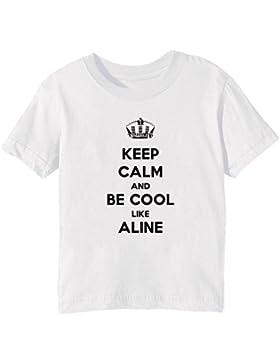 Keep Calm And Be Cool Like Aline Bambini Unisex Ragazzi Ragazze T-Shirt Maglietta Bianco Maniche Corte Tutti Dimensioni...