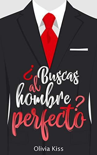 ¿Buscas al hombre perfecto? (Spanish Edition)