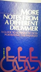 More Notes from a Different Drummer: A Guide to Juvenile Fiction Portraying the Disabled