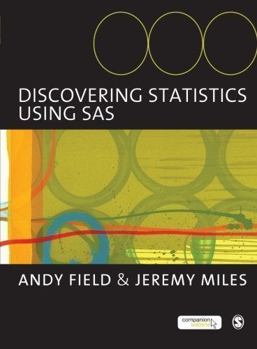 Discovering Statistics Using SAS by Field, Andy, Miles, Jeremy published by SAGE Publications Ltd (2010)
