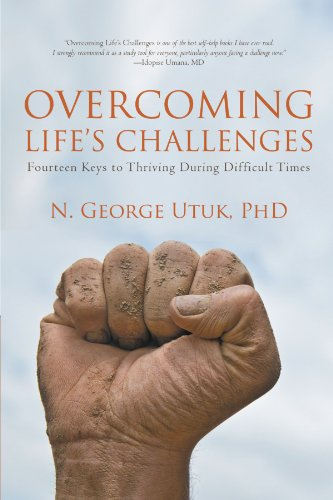 Overcoming Life's Challenges: Fourteen Keys to Thriving During Difficult Times