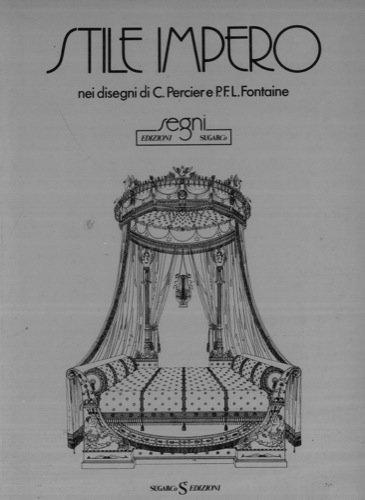 Stile Impero nei disegni di C. Perciere e P.F.L. Fontaine.