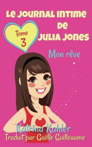 Le journal intime de Julia Jones Tome 3 Mon rêve