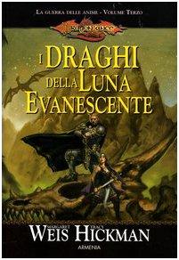 I draghi della luna evanescente. La guerra delle anime. DragonLance: 3