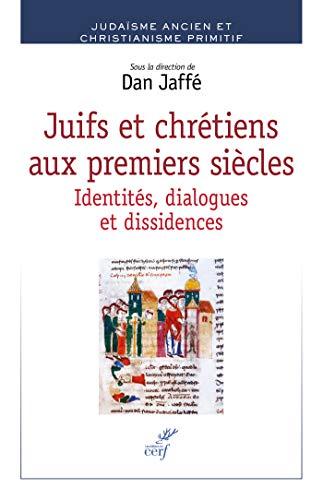 Juifs et chrétiens aux premiers siècles (French Edition)