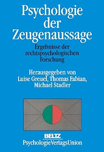 Psychologie der Zeugenaussage. Ergebnisse der rechtspsychologischen Forschung (Book on Demand)